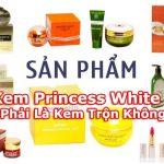 Kem Princess White Có Phải Là Kem Trộn Không?